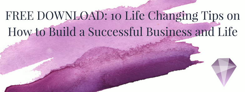 FREE DOWNLOAD_ Top 10 Tips on How to Build a Successful Business and Life